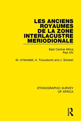 Les Anciens Royaumes de la Zone Interlacustre Meriodionale (Rwanda, Burundi, Buha): East Central Africa Part XIV, 1st Edition (Paperback) book cover