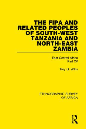 The Fipa and Related Peoples of South-West Tanzania and North-East Zambia: East Central Africa Part XV book cover