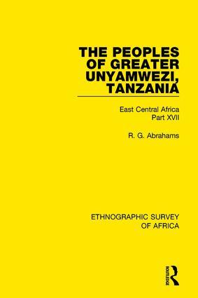 The Peoples of Greater Unyamwezi,Tanzania (Nyamwezi, Sukuma, Sumbwa, Kimbu, Konongo): East Central Africa Part XVII, 1st Edition (Paperback) book cover