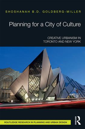 Planning for a City of Culture: Creative Urbanism in Toronto and New York book cover