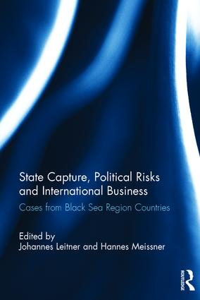 State Capture, Political Risks and International Business: Cases from Black Sea Region Countries (Hardback) book cover