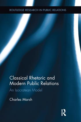 Classical Rhetoric and Modern Public Relations: An Isocratean Model (Paperback) book cover
