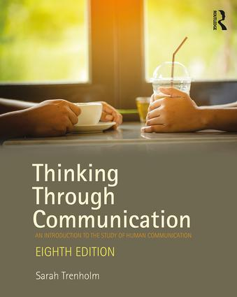 Thinking Through Communication: An Introduction to the Study of Human Communication book cover