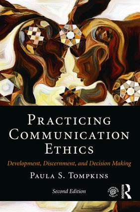 Practicing Communication Ethics: Development, Discernment, and Decision-Making book cover