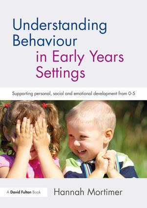 Understanding Behaviour in Early Years Settings: Supporting Personal, Social and Emotional Development from 0–5 book cover
