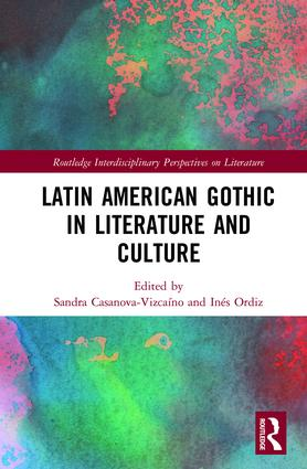Latin American Gothic in Literature and Culture: 1st Edition (Hardback) book cover