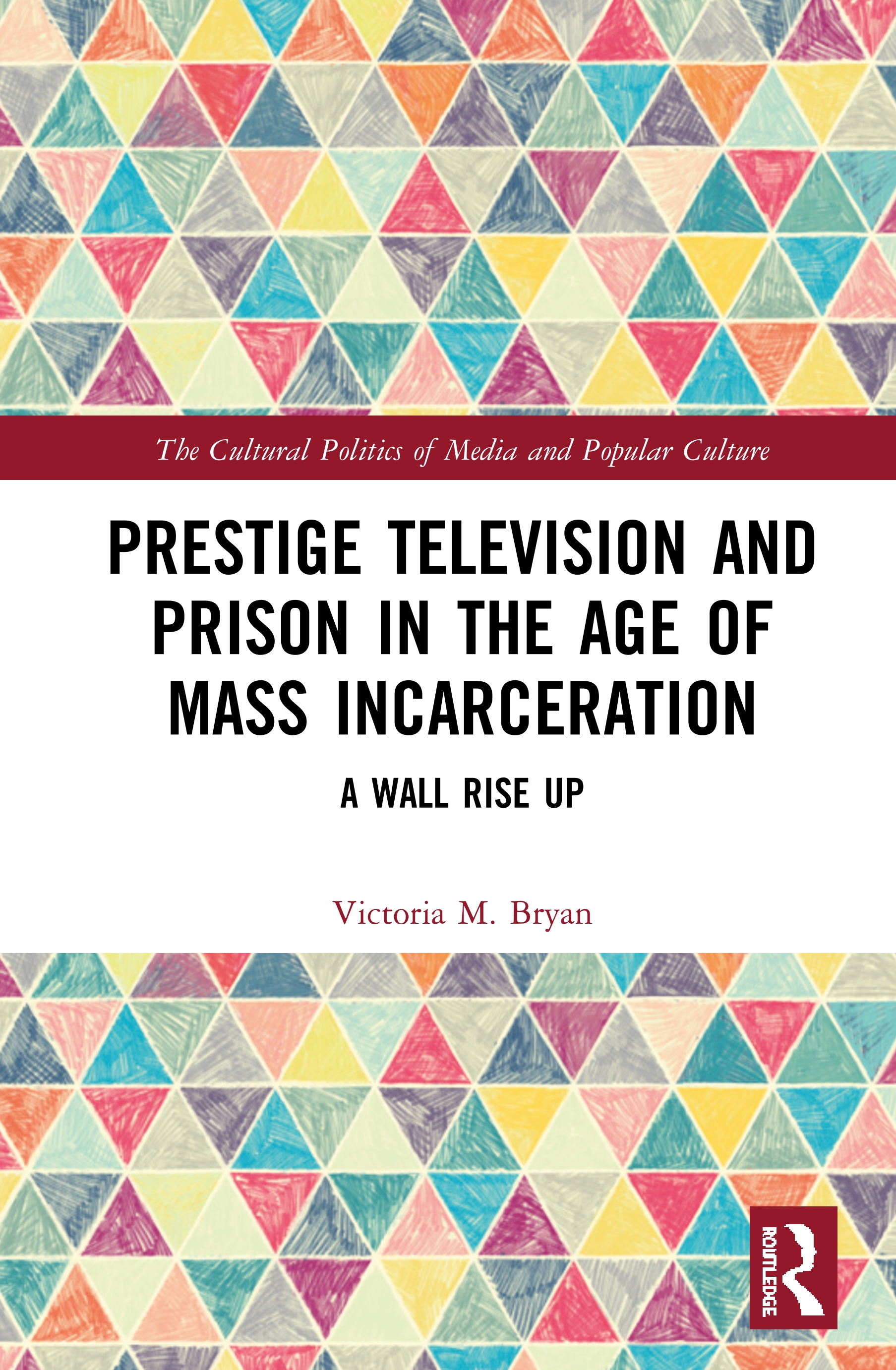 Prestige Television and Prison in the Age of Mass Incarceration: A Wall Rise Up book cover