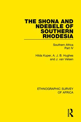 The Shona and Ndebele of Southern Rhodesia: Southern Africa Part IV book cover
