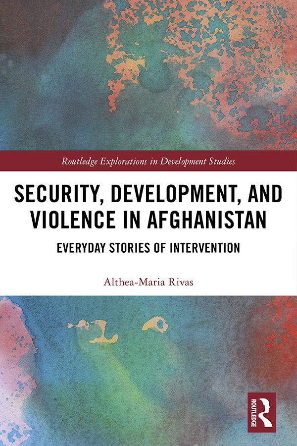 Security, Development and Violence in Afghanistan: Everyday Stories of Intervention book cover