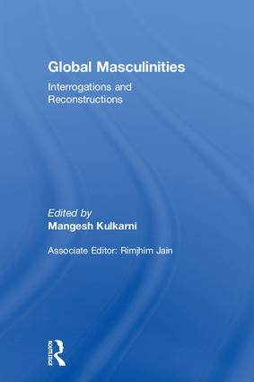 Global Masculinities: Interrogations and Reconstructions, 1st Edition (Hardback) book cover