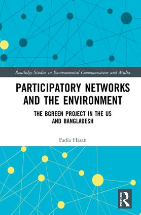 Participatory Networks and the Environment: The BGreen Project in the US and Bangladesh, 1st Edition (Hardback) book cover