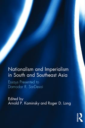 Nationalism and Imperialism in South and Southeast Asia: Essays Presented to Damodar R.SarDesai, 1st Edition (Hardback) book cover