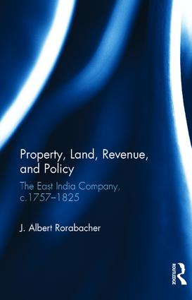 Property, Land, Revenue, and Policy: The East India Company, c.1757–1825, 1st Edition (Hardback) book cover