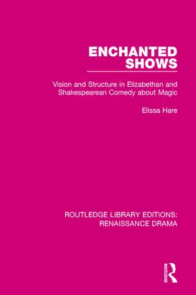 Enchanted Shows: Vision and Structure in Elizabethan and Shakespearean Comedy about Magic book cover