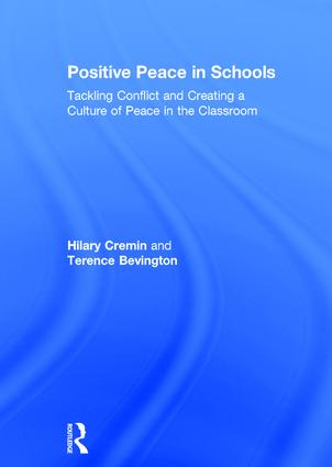 Positive Peace in Schools: Tackling Conflict and Creating a Culture of Peace in the Classroom, 1st Edition (Hardback) book cover