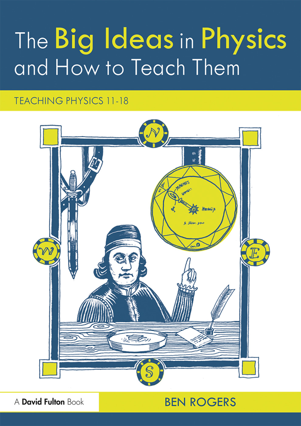 The Big Ideas in Physics and How to Teach Them: Teaching Physics 11–18, 1st Edition (e-Book) book cover