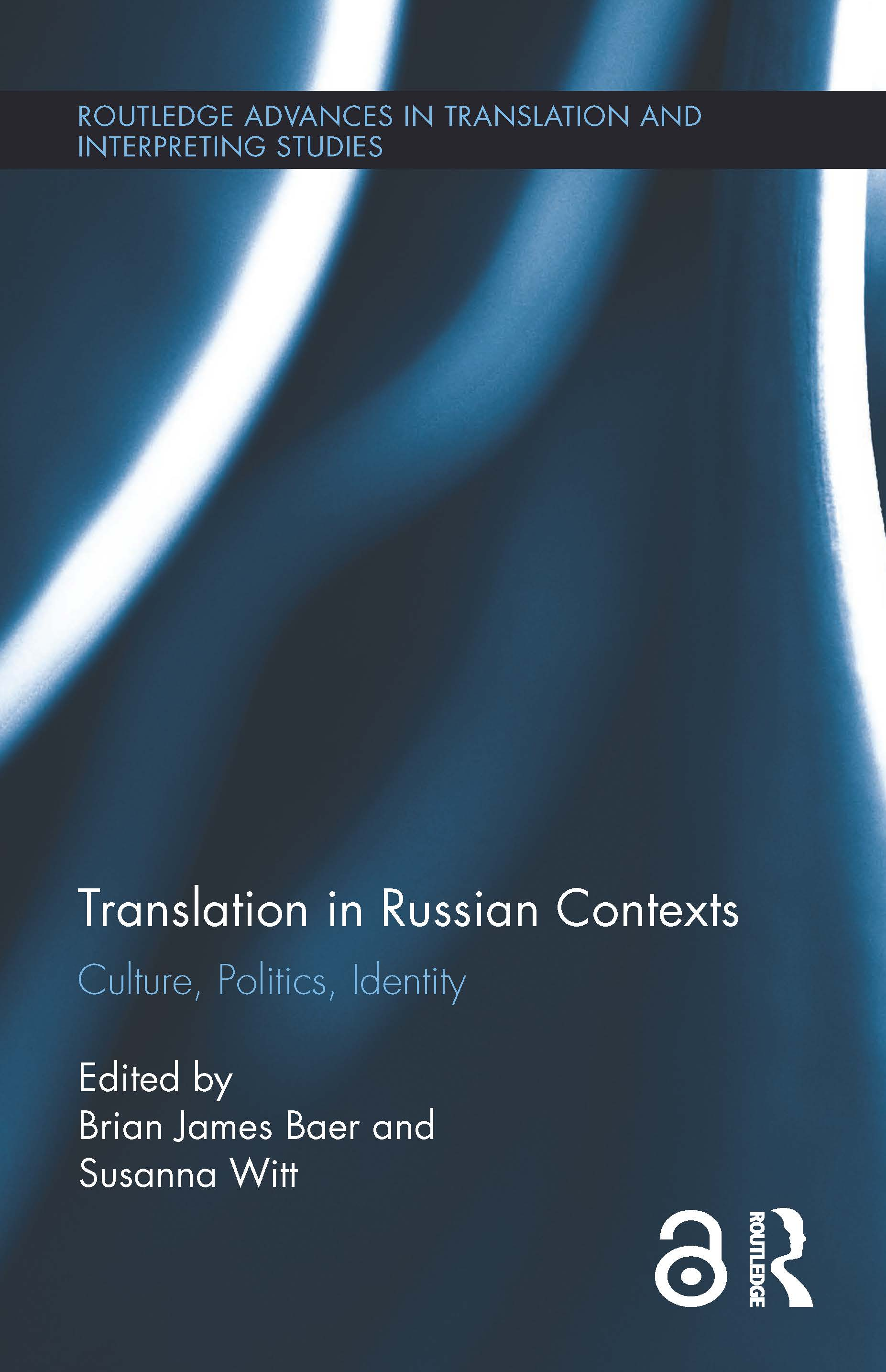Translation in Russian Contexts: Culture, Politics, Identity, 1st Edition (Hardback) book cover
