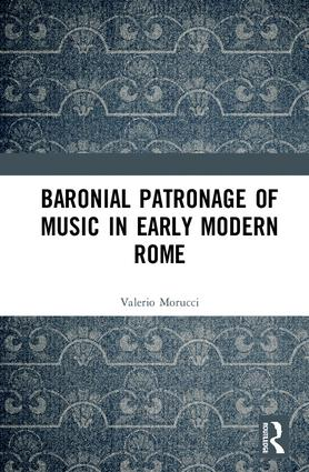 Baronial Patronage of Music in Early Modern Rome: 1st Edition (Hardback) book cover