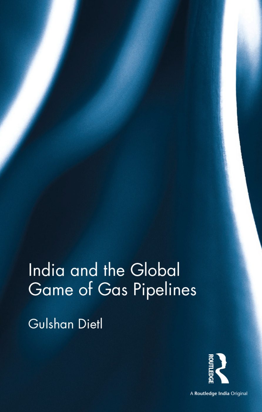 India and the Global Game of Gas Pipelines: 1st Edition (Hardback) book cover