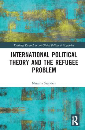 International Political Theory and the Refugee Problem (Hardback) book cover