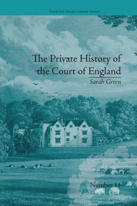 The Private History of the Court of England: by Sarah Green book cover