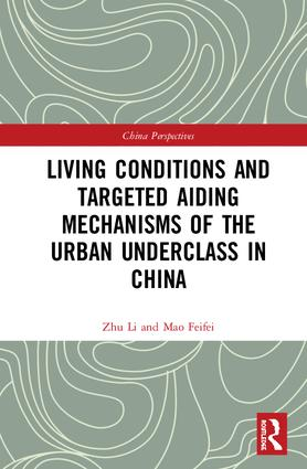 Living Conditions and Targeted Aiding Mechanisms of the Urban Underclass in China book cover
