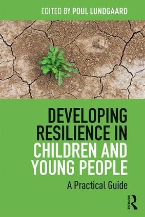 Developing Resilience in Children and Young People: A Practical Guide, 1st Edition (Paperback) book cover