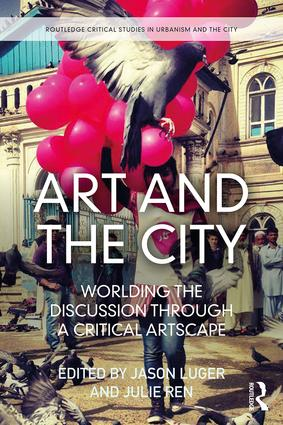 Art and the City: Worlding the Discussion through a Critical Artscape book cover
