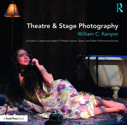 Theatre & Stage Photography: A Guide to Capturing Images of Theatre, Dance, Opera, and Other Performance Events book cover