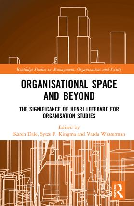 Organisational Space and Beyond: The Significance of Henri Lefebvre for Organisation Studies, 1st Edition (Hardback) book cover