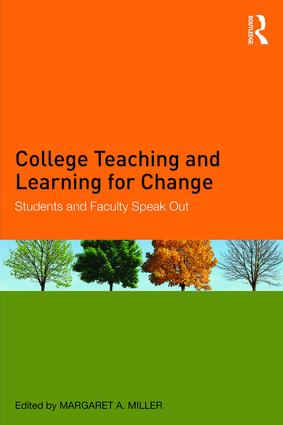 College Teaching and Learning for Change: Students and Faculty Speak Out, 1st Edition (Paperback) book cover