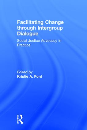 Facilitating Change through Intergroup Dialogue: Social Justice Advocacy in Practice book cover