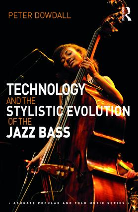 Technology and the Stylistic Evolution of the Jazz Bass book cover