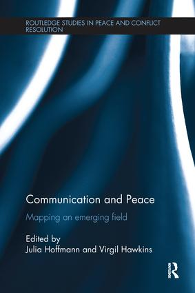 Communication and Peace: Mapping an emerging field book cover