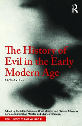 The History of Evil in the Early Modern Age: 1450–1700 CE, 1st Edition (e-Book) book cover