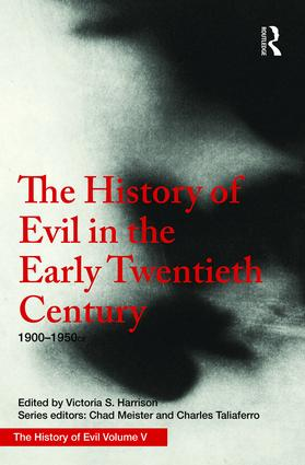 The History of Evil in the Early Twentieth Century: 1900–1950 CE, 1st Edition (Hardback) book cover