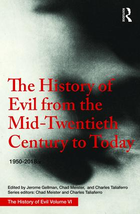 The History of Evil from the Mid-Twentieth Century to Today: 1950–2018 book cover