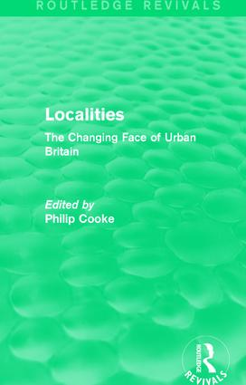Routledge Revivals: Localities (1989): The Changing Face of Urban Britain book cover
