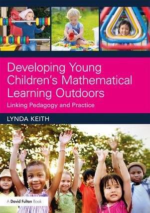 Developing Young Children's Mathematical Learning Outdoors: Linking Pedagogy and Practice book cover
