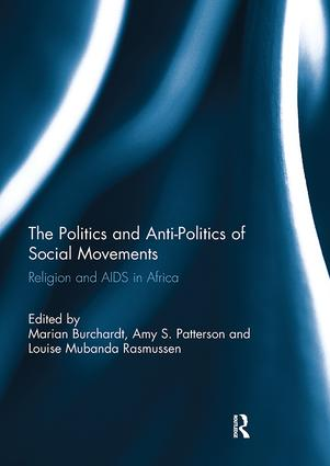 The Politics and Anti-Politics of Social Movements: Religion and AIDS in Africa, 1st Edition (Paperback) book cover