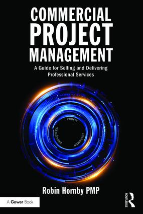 Commercial Project Management: A Guide for Selling and Delivering Professional Services, 1st Edition (Paperback) book cover
