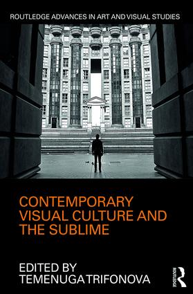 Contemporary Visual Culture and the Sublime: 1st Edition (Hardback) book cover