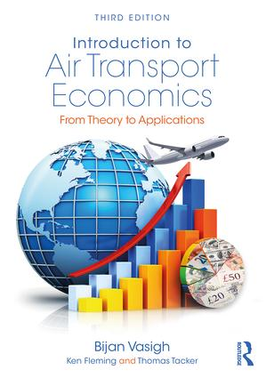 Introduction to Air Transport Economics: From Theory to Applications, 3rd Edition (e-Book) book cover