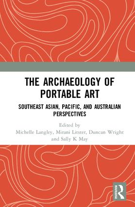 The Archaeology of Portable Art: Southeast Asian, Pacific, and Australian Perspectives, 1st Edition (Hardback) book cover