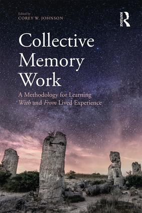 Collective Memory Work: A Methodology for Learning With and From Lived Experience, 1st Edition (Paperback) book cover