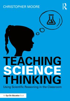 Teaching Science Thinking: Using Scientific Reasoning in the Classroom book cover