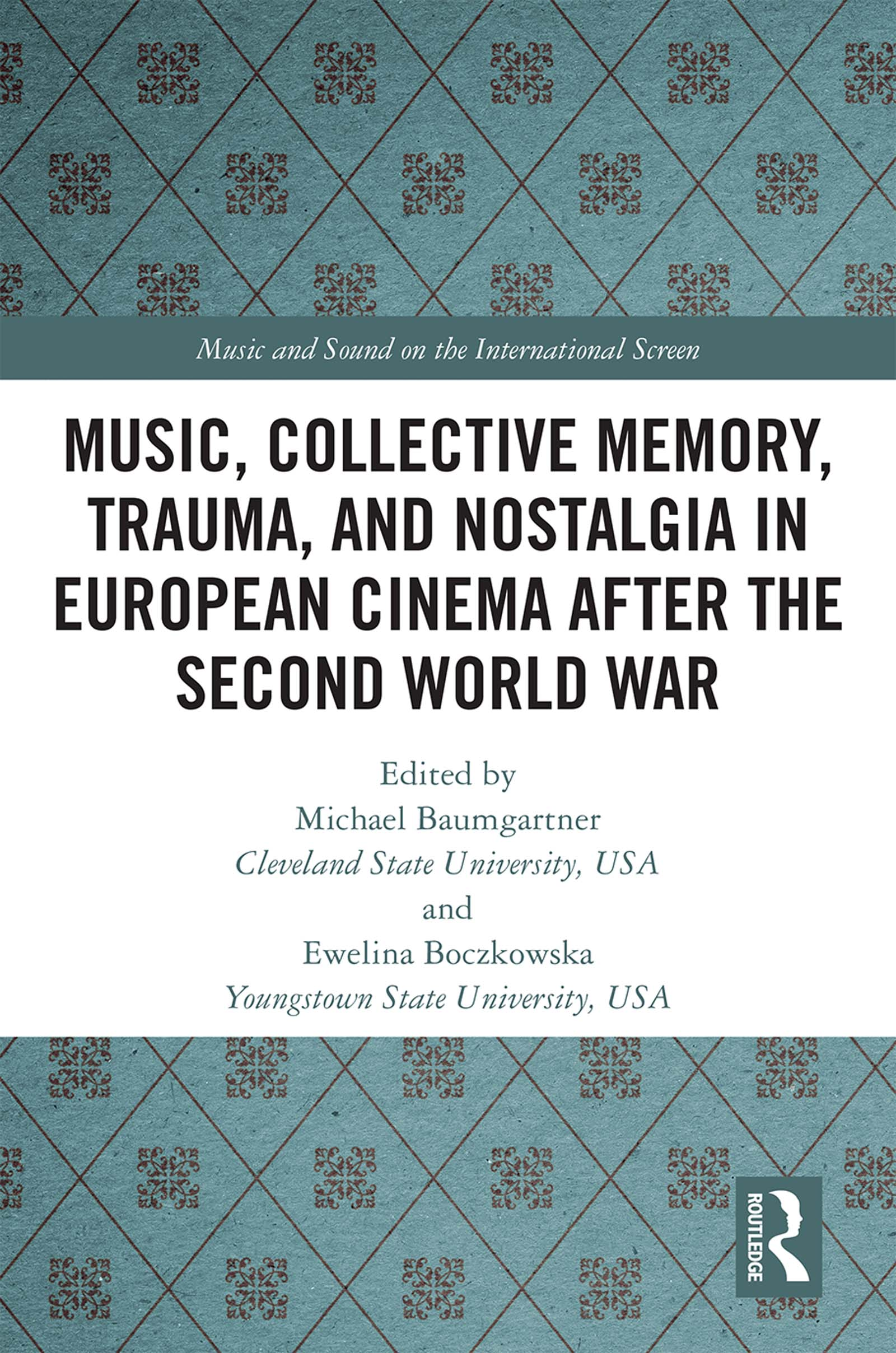 Music, Collective Memory, Trauma, and Nostalgia in European Cinema after the Second World War book cover