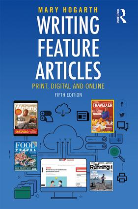 Writing Feature Articles: Print, Digital and Online book cover