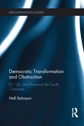 Democratic Transformation and Obstruction: EU, US, and Russia in the South Caucasus book cover