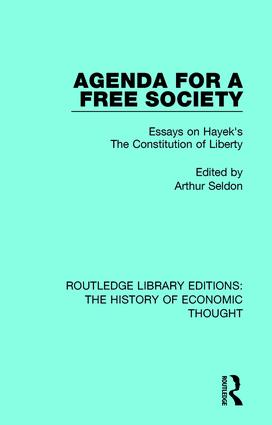 Agenda for a Free Society: Essays on Hayek's The Constitution of Liberty, 1st Edition (Paperback) book cover